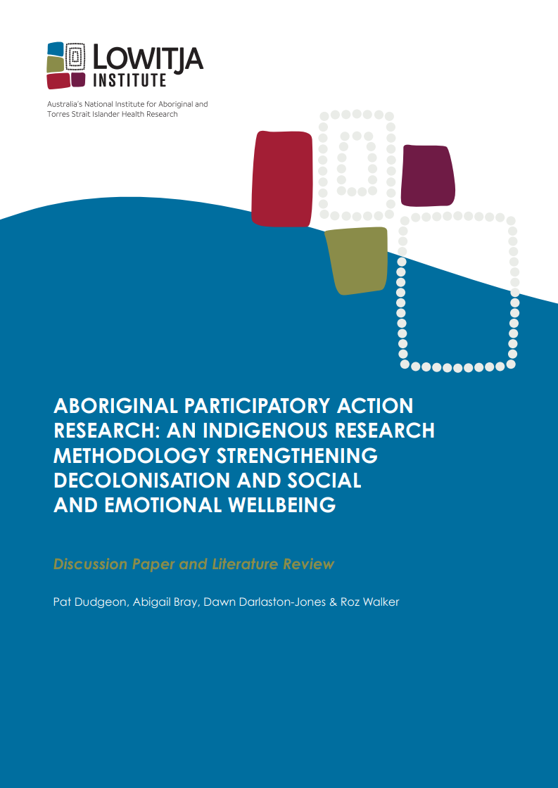 Aboriginal Participatory action research: An Indigenous research methodology strengthening decolonisation and social and emotional wellbeing